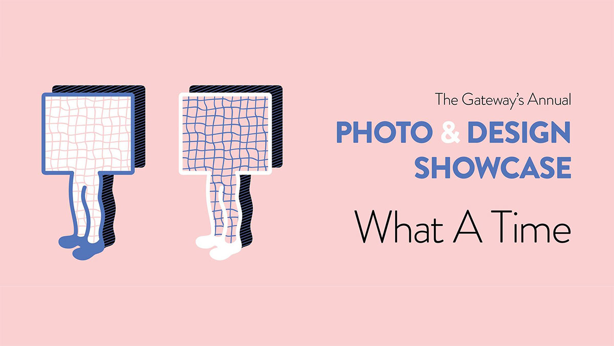 The Gateway's Annual Photo and Design Showcase: What a Time