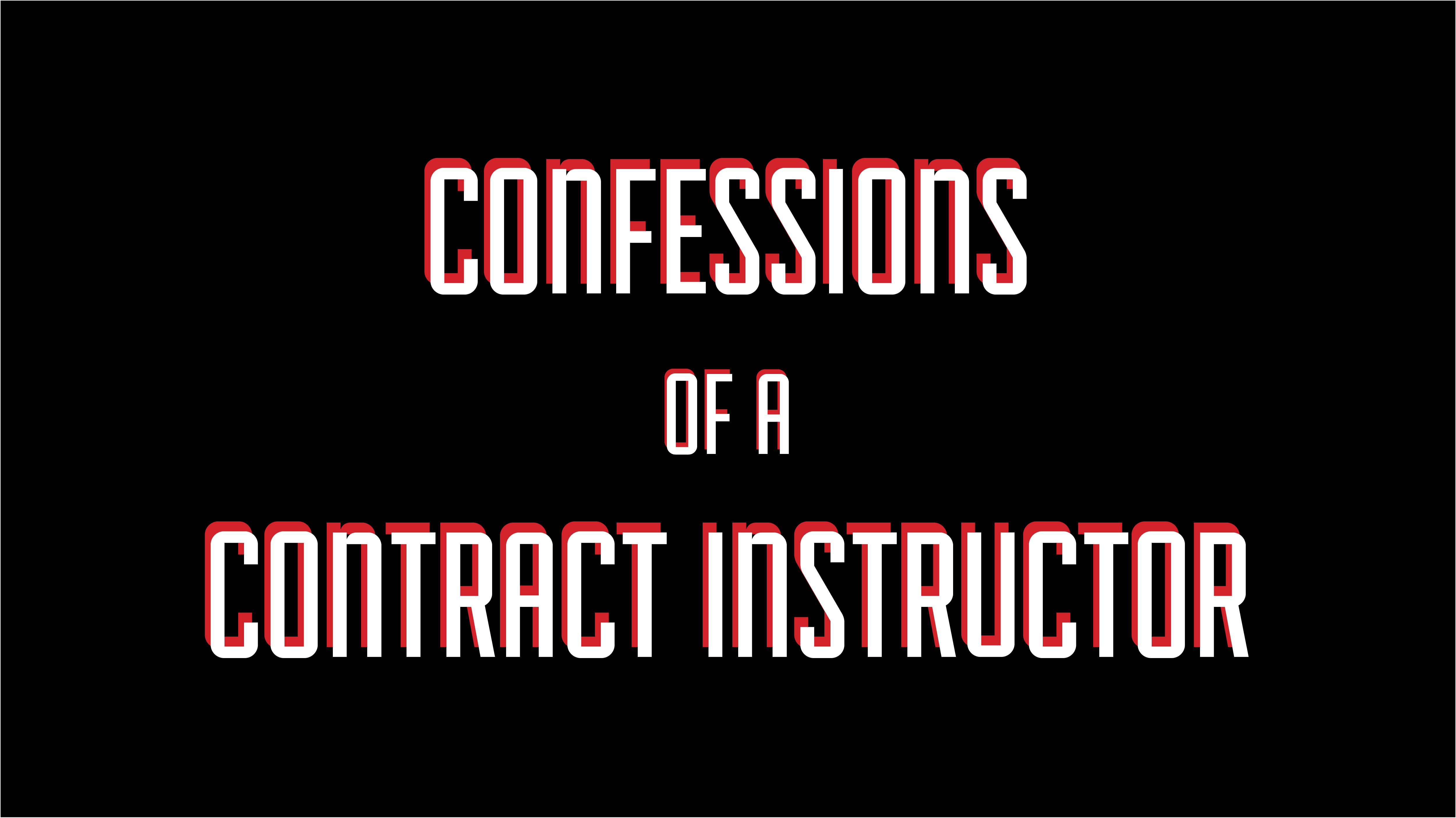 Confessions of a Contract Instructor: Peripheral Profs from the Precariat 1