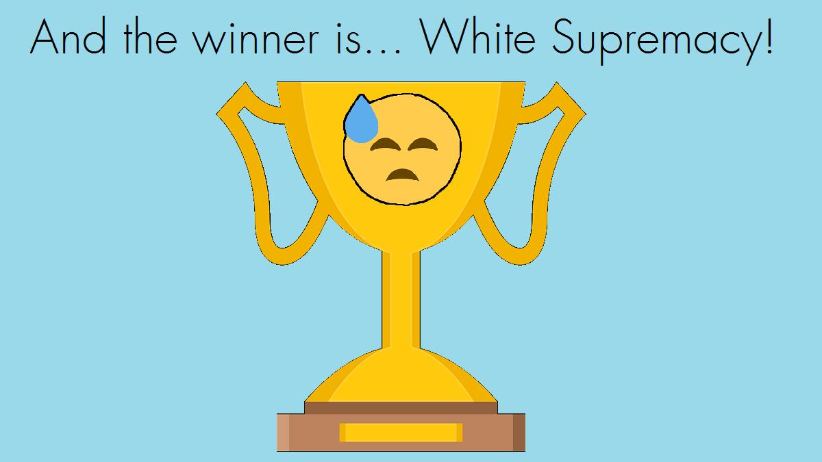 Photo of White supremacy's winning streak