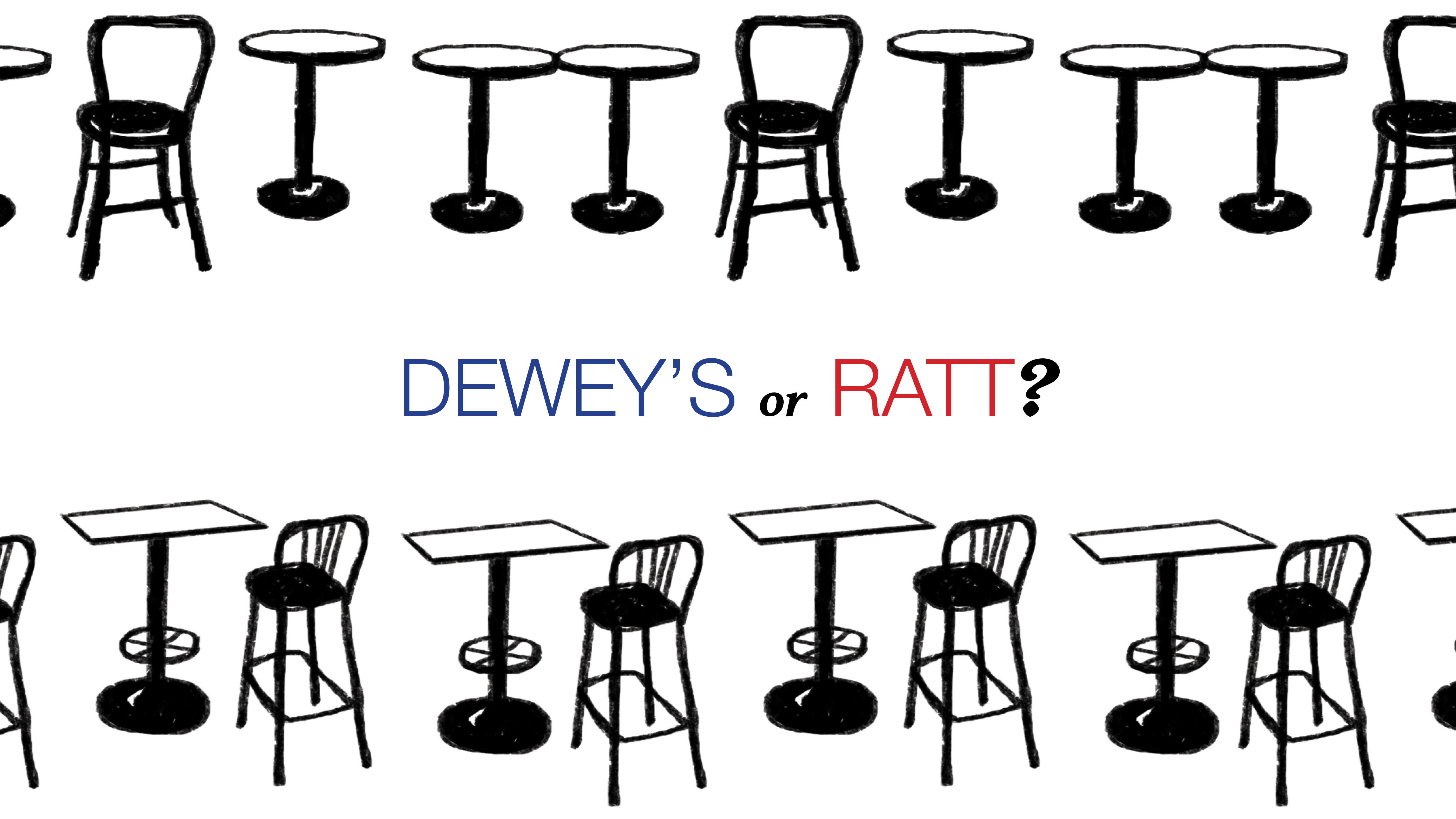 Point Counterpoint: Dewey's or RATT?