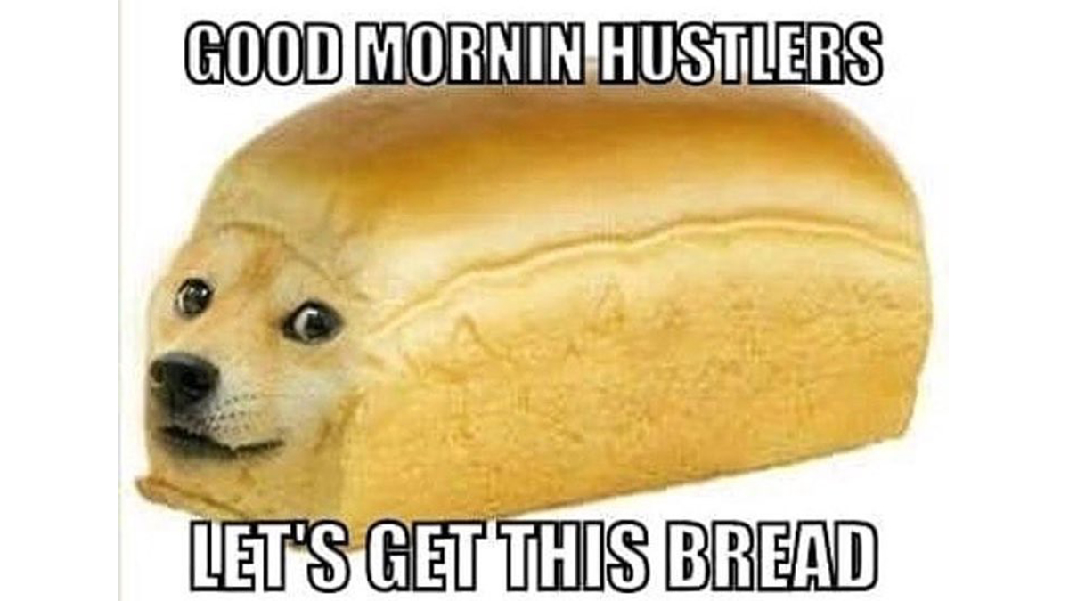 Top 10 Memes Of 2018 Honorable Mention 6 Let S Get This Bread