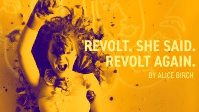 Photo of Theatre Review: Revolt. She Said. Revolt Again.