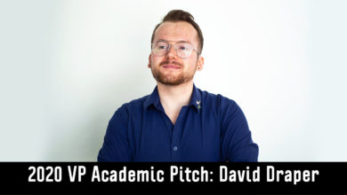 Photo of 2020 Vice-President (Academic) Candidate Pitch: David Draper