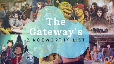 Photo of The Gateway's Ultimate Bingeworthy List