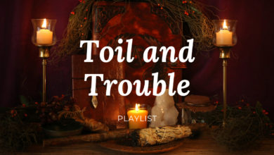 Photo of Playlist: Toil and Trouble